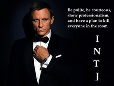 James Bond, INTJ (Craig is an NT in real life too!)