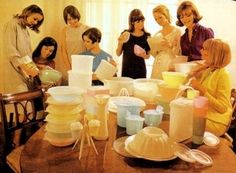Tupperware party....everyone was having them ....piles of plastic in everyone's cupboards