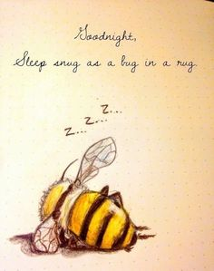 Never mind the quote. Sleeping busy bee = perfect for me - add black ribbon fo. : Never mind the quote. Sleeping busy bee = perfect for me - add black ribbon fo. Good Morning Good Night, Good Night Quotes, Bee Quotes, Lucky Quotes, Buzzy Bee, I Love Bees, Bee Tattoo, Bee Art, Bee Happy