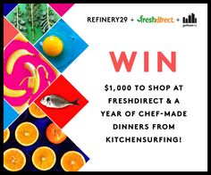 Win $1000 of groceries from #FreshDirect + 1 year of dinners from #KitchenSurfing! #refinery29