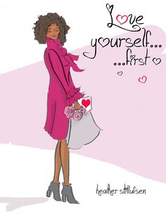 ❤ yourself first....