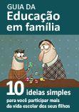 GUIA DA EDUCAÇÃO EM FAMILIA