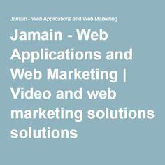 Jamain - Web Applications and Web Marketing   Video and web marketing solutions