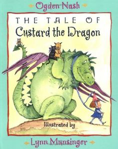 The Tale of Custard the Dragon by Ogden Nash,http://www.amazon.com/dp/0316590312/ref=cm_sw_r_pi_dp_UT8vsb0G6S3YEPSM