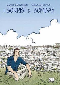 Prezzi e Sconti: I #sorrisi di bombay (9l)  ad Euro 6.99 in #Jaume sanllorente susanna martin #Book fumetti e graphic novel