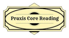 Praxis Core Reading Study Guide