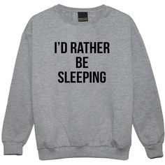 Rather Be Sleeping Sweater Jumper Funny Fun Tumblr Hipster Swag Grunge... (£14) ❤ liked on Polyvore featuring tops, sweaters, shirts, sweatshirts, black and women's clothing
