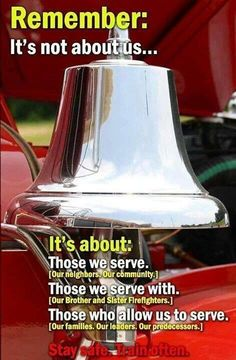 It's about those we serve....absolutely! I could not agree more. • fire department • fire rescue • fire girl •
