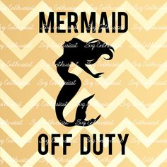 Mermaid Off Duty SVG, Mermaid SVG cutting file, Cricut, Dxf, PNG, Vinyl, Eps, Cut Files, Clip Art, Vector, Quote, Saying by SVGEnthusiast on Etsy
