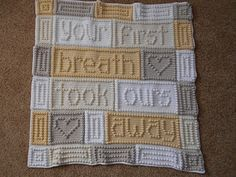 "This crocheted blanket is an original baby blanket design that is easy to complete. The blanket when finished says, ""your first breath took ours away."""