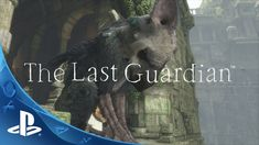 The Last Guardian - E3 2015 Trailer   PS4........YYEEEEEESSSS!! Finally!!! It has been 10 years or so since Shadow of the Colossus!
