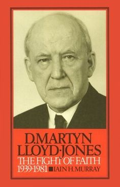 David Martyn Lloyd-Jones: The Fight of Faith 1939-1981, http://www.amazon.com/dp/0851515649/ref=cm_sw_r_pi_awdm_ojZUub1H79109