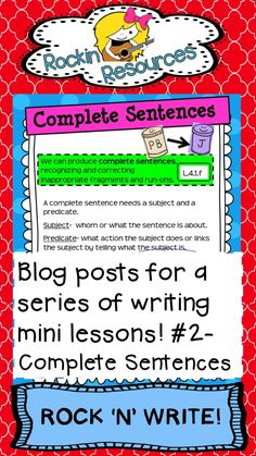 Free Ideas-  This blog post is #2 of a series of writing mini lessons!  It gives you ideas for writing in complete sentences!  Designed by Rockin Resources