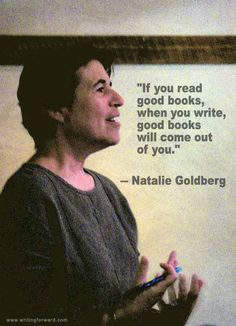"Quotes on Writing: Natalie Goldberg ""Good Books Will Come Out of You"""