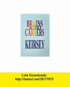 Brains and Careers (9781885705211) David Keirsey , ISBN-10: 1885705212  , ISBN-13: 978-1885705211 ,  , tutorials , pdf , ebook , torrent , downloads , rapidshare , filesonic , hotfile , megaupload , fileserve