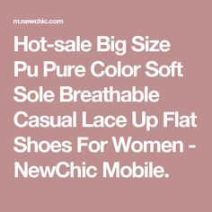 Hot-sale Big Size Pu Pure Color Soft Sole Breathable Casual Lace Up Flat Shoes For Women - NewChic Mobile.