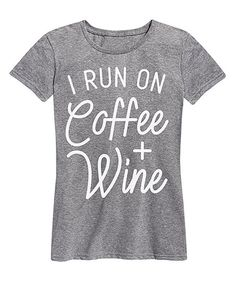 Instant Message Womens Athletic Heather I Run On Coffee & Wine Relaxed-Fit Tee - Women | zulily
