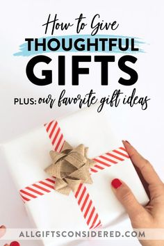 Here's our guide on how to give thoughtful gifts. At All Gifts Considered, we've been considering all sorts of gifts for years. From brainstorming to deep dives into niche web chat rooms to real-life experience, we've put together the best tips on how to find and give the most thoughtful gifts - the ones that people love to get, and will remember long after the cake is gone. Read it now, and save it for the next holiday or birthday. #gifts #thoughtfulgifts #bestgifts #giftideas Christmas Gifts For Friends, Teacher Christmas Gifts, Christmas Stocking Stuffers, Christmas Gift Guide, Teacher Gifts, Holiday Gifts, All Gifts, Gifts For Women, Unique Gifts