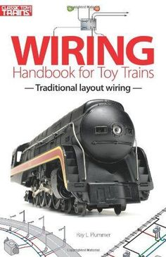 Wiring Handbook for Toy Trains (Classic Toy Trains Books) Electric Train Sets, Model Training, Popular Hobbies, Hobby Trains, Model Train Layouts, Ho Scale Train Layout, Classic Toys, Way Of Life, Books