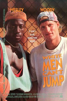 Starring Wesley Snipes and Woody Harrelson as street basketball hustlers, White Men Can't Jump was written and directed by the extremely talented Ron Shelton, Basketball Movies, Basketball Pictures, African American Movies, Wesley Snipes, End Of The Week, Original Movie Posters, Film Posters, American Sports, Comedy Films