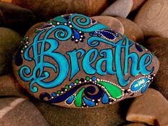 Breathe.../ Painted Sea Stone / Sandi Pike Foundas / Cape Cod. $55.00, via Etsy.