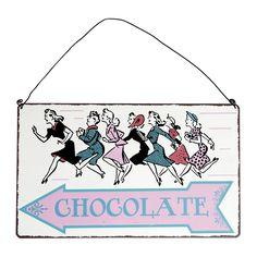 Who doesn't need a sign that leads to Chocolate. I love dotcomgiftshop!