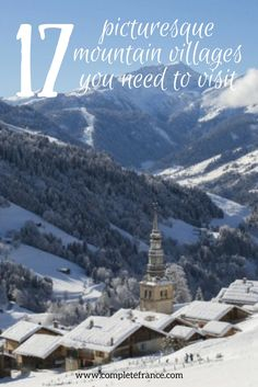 17 picturesque mountain villages in France you should see Ski Lift, Mountain Village, Summer Winter, Where To Go, Holiday Ideas, Cosy, Skiing, Bucket, France