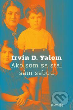 Ako som sa stal sám sebou - Irvin D. Books To Read, Ebooks, Entertainment, Reading, Movies, Movie Posters, Films, Film Poster, Reading Books