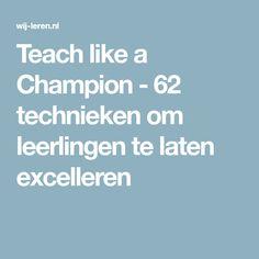 Teach like a Champion - 62 technieken om leerlingen te laten excelleren