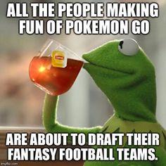 D&D Pokemon Go or Fantasy Football. It's all the same.