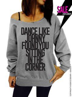 "Coupon code ""PINTEREST"" Dance Like Johnny Found You Sitting In The Corner - Gray Slouchy Oversized Sweatshirt by DentzDenim"