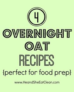 4 Overnight Oat Recipes {Perfect For Food Prep} | Healthy Recipes + Workout Plans | He and She Eat Clean