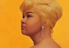 Etta James - A voice that will never be duplicated.