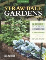 """""""Are you ready to learn about a transformative garden technology that could change your life - for less than $100?"""" Straw bale gardens complete : breakthrough vegetable gardening method by Joel Karsten,"""