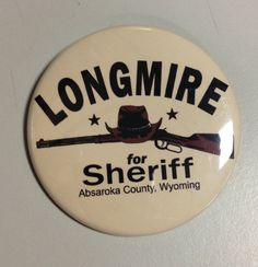 Longmire inspired Longmire for Sheriff 2.25 by PixhunterDesigns, $3.00