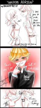 Yandere Adrien? by PatchedUpArtist