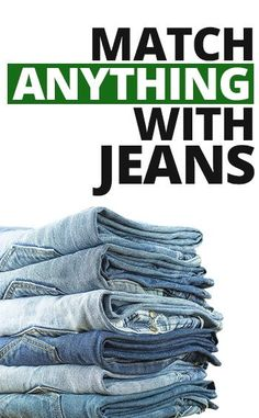 Match Anything With Jeans
