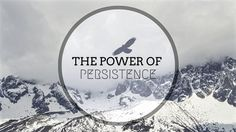 http://www.loalover.com/law-of-attraction-the-power-of-persistence-psychology/ - Law of Attraction - The Power of Persistence (Psychology)