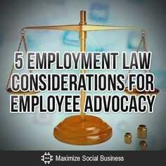 5 Employment Law Considerations for Employee Advocacy #employeeadvocacy #socialbusiness