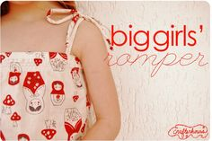Big Girls' Romper: A Tutorial (with links to other helpful tutorials, like shorts and shirring).