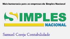 Contabilidade Samuel Cereja: Mais burocracia para as empresas do Simples Nacion...
