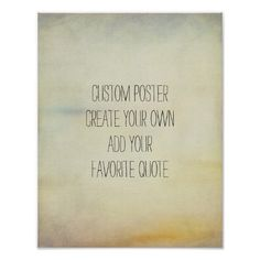custom poster add your own quote vintage style #poster #diyposter #customposter #zazzle