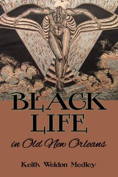 Black Life in Old New Orleans by Keith Medley http://www.amazon.com/dp/158980564X/ref=cm_sw_r_pi_dp_Wsxnub019SCS6