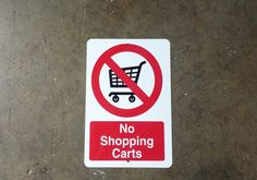 "12"" x 8"" - 'No shopping carts' metal sign #lichtworksprinting #atlantamade #metalsign #sign #graphicdesign"