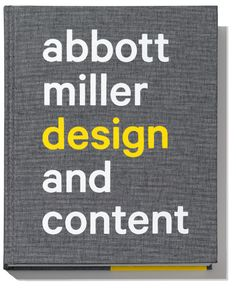 """Cover of """"Design and Content,"""" the new monograph of the work of Abbott Miller."""