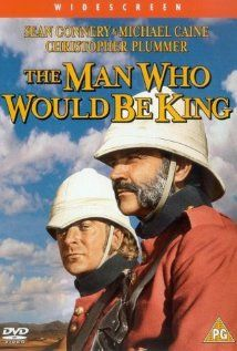 On the play list: The Man Who Would Be King with Sean Connery, Michael Caine and Christopher Plummer