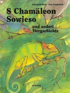 S Chamäleon Sowieso und anderi Tiergschichte von Elisabeth Heck | LibraryThing