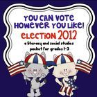 You Can Vote However You Like- Election 2012 A Literacy & Social Studies packet