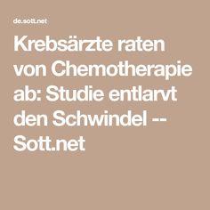 Krebsärzte raten von Chemotherapie ab: Studie entlarvt den Schwindel -- Sott.net