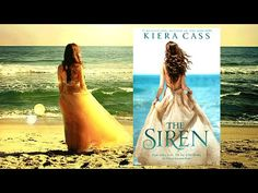 Watch the Trailer for THE SIREN by Kiera Cass!